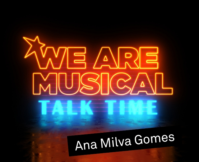 #WeAreMusical: Talk Time Gomes © VBW